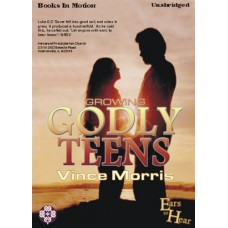 EARS TO HEAR - GROWING GODLY TEENS, by Vince Morris, Read by Vince Morris