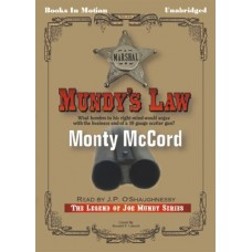 MUNDY'S LAW, by Monty McCord, (Legend of Joe Mundy Series, Book 1), Read by J.P. O'Shaughnessy