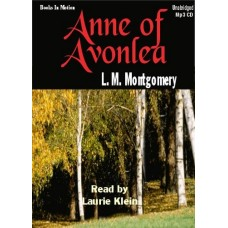 ANNE OF AVONLEA, by L.M. Montgomery, (Anne Series, Book 2), Read by Laurie Klein