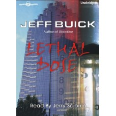 LETHAL DOSE, by Jeff Buick, Read by Jerry Sciarrio