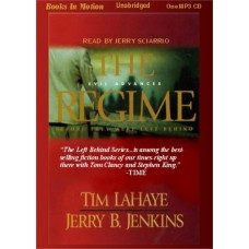 THE REGIME, by Tim LaHaye and Jerry B. Jenkins, (Left Behind Series, Book 14), Read by Jerry Sciarrio