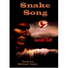 SNAKE SONG, by Gerald Duff, Read by Michael Taylor