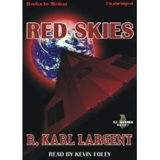 RED SKIES, by R. Karl Largent, (T.C. Bogner Series, Book 2), Read by Kevin Foley