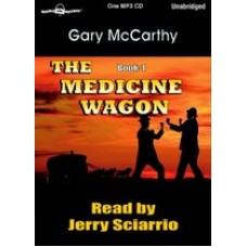 THE MEDICINE WAGON, by Gary McCarthy, (Medicine Wagon Series, Book 1), Read by Jerry Sciarrio