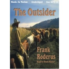 THE OUTSIDER, by Frank Roderus, Read by Heath Kizzier
