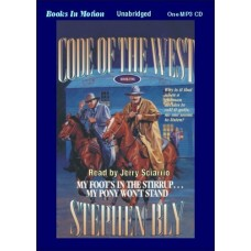 MY FOOT'S IN THE STIRRUP, MY PONY WON'T STAND, by Stephen Bly, (Code of the West Series, Book 5), Read by Jerry Sciarrio