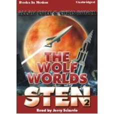 STEN: THE WOLF WORLDS, by Allan Cole and Chris Bunch, (Sten Series, Book 2), Read by Jerry Sciarrio