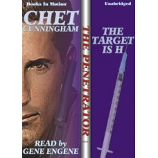 THE TARGET IS H, by Chet Cunningham, (Penetrator Series, Book 1), Read by Gene Engene