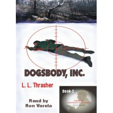 DOGSBODY, INC. by L.L. Thrasher, (Zack Smith Series, Book 2), Read by Ron Varela
