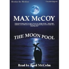 THE MOON POOL, by Max McCoy, Read by Reed McColm