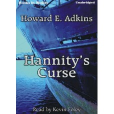 HANNITY'S CURSE, by Howard E. Adkins, Read by Kevin Foley
