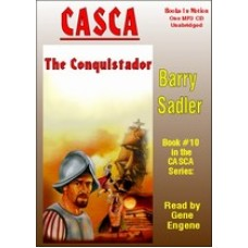 CASCA: THE CONQUISTADOR, by Barry Sadler, (Casca Series, Book 10), Read by Gene Engene