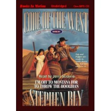 I'M OFF TO MONTANA FOR TO THROW THE HOOLIHAN, by Stephen Bly, (Code of the West Series, Book 6), Read by Jerry Sciarrio