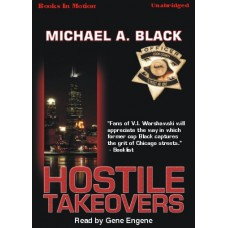 HOSTILE TAKEOVERS, by Michael A. Black, (Leal and Hart Series, Book 2), Read by Gene Engene