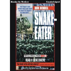 SNAKE EATER, by Don Bendell, (Vietnam Special Forces Series, Book 4), Read by Gene Engene