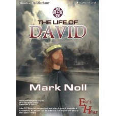 EARS TO HEAR - LIFE OF DAVID, by Mark Noll, Read by Mark Noll
