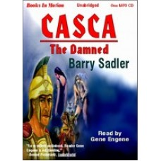 CASCA: THE DAMNED, by Barry Sadler, (Casca Series, Book 7), Read by Gene Engene
