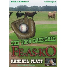 THE 1898 BASE-BALL FE-AS-KO, by Randall Platt, (Fe-As-Ko Series, Book 3), Read by Jerry Sciarrio