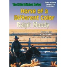 HORSE OF A DIFFERENT COLOR, by Ralph Moody, (Little Britches Series, Book 8), Read by Cameron Beierle
