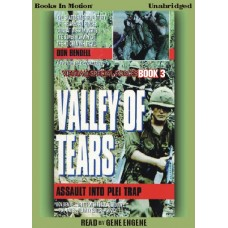 VALLEY OF TEARS, by Don Bendell, (Vietnam Special Forces Series, Book 3), Read by Gene Engene