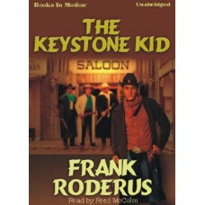THE KEYSTONE KID, by Frank Roderus, Read by Reed McColm