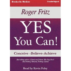 YES YOU CAN!, by Roger Fritz, Read by Kevin Foley