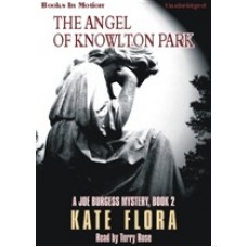 THE ANGEL OF KNOWLTON PARK, by Kate Flora, (Joe Burgess Series, Book 2), Read by Terry Rose