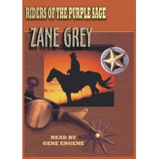 THE RIDERS OF THE PURPLE SAGE, by Zane Grey, Read by Gene Engene