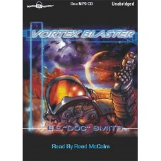 """THE VORTEX BLASTER, by E.E. """"Doc"""" Smith, Read by Reed McColm"""