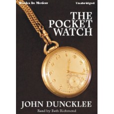 THE POCKET WATCH, by John Duncklee, Read by Beth Richmond