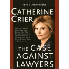 THE CASE AGAINST LAWYERS, by Catherine Crier, Read by Cameron Beierle