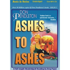 ASHES TO ASHES, by Don Pendleton, (Ashton Ford Series, Book 1), Read by Gregory Papst