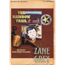 THE RAINBOW TRAIL, by Zane Grey, Read by Maynard Villers
