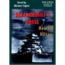 DREADNOUGHT'S CURSE, by Howard Hilton, Read by Michael Taylor