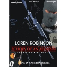 ECHOES OF AN ASSASSIN, by Loren Robinson, (Hawk Files, Book 8) Read by Cameron Beierle