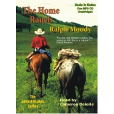 THE HOME RANCH, by Ralph Moody, (Little Britches Series, Book 3), Read by Cameron Beierle