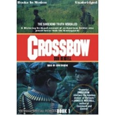 CROSSBOW, by Don Bendell, (Vietnam Special Forces Series, Book 1), Read by Gene Engene