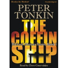 THE COFFIN SHIP, by Peter Tonkin, (Richard Mariner Series, Book 1), Read by Dave Courvoisier
