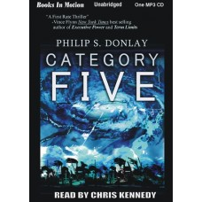 CATEGORY FIVE, by Philip S. Donlay, Read by Chris Kennedy