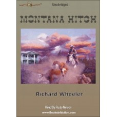 MONTANA HITCH, by Richard Wheeler, Read by Rusty Nelson