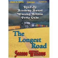 THE LONGEST ROAD, by Jeanne Williams, Read by Patty Duke