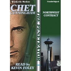 NORTHWEST CONTRACT, by Chet Cunningham, (The Penetrator Series, Book 8), Read by Kevin Foley