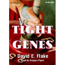 TIGHT GENES, by David E. Flake, Read by Gregory Papst