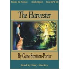 THE HARVESTER, by Gene Stratton-Porter, Read by Mary Starkey