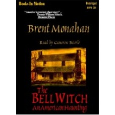 THE BELL WITCH - AN AMERICAN HAUNTING, by Brent Monahan, Read by Cameron Beierle