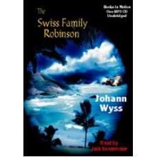 THE SWISS FAMILY ROBINSON, by Johann Wyss, Read by Jack Sondericker