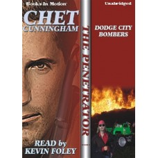DODGE CITY BOMBERS, by Chet Cunningham, (The Penetrator Series, Book 9), Read by Kevin Foley