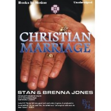 EARS TO HEAR - CHRISTIAN MARRIAGE, by Stan and Brenna Jones, Read by Various Readers