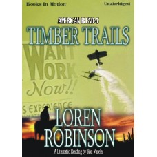 TIMBER TRAILS, by Loren Robinson, (American Blend Series, Book 5), Read by Ron Varela