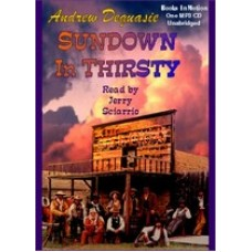 SUNDOWN IN THIRSTY, by Andrew DeQuasie, Read by Jerry Sciarrio